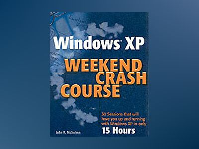 Windows XP Weekend Crash Course av John Nicholson