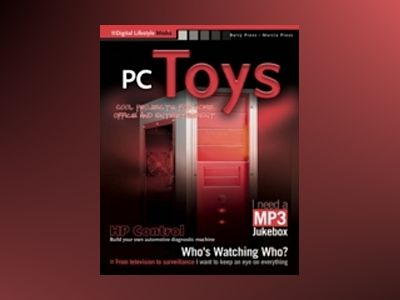 PC Toys: 14 Cool Projects for Home, Office and Entertainment av Barry Press