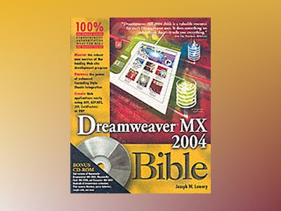 Dreamweaver MX 2004 Bible av Joseph W. Lowery