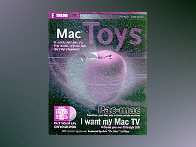 Mac Toys: 12 Cool Projects for Home, Office, and Entertainment av John Rizzo