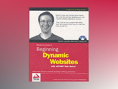 Beginning Dynamic Websites: with ASP.NET Web Matrix av David Sussman