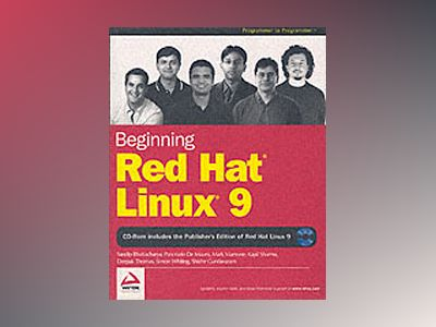Beginning Red Hat Linux 9 (Wrox Press) av Sandip Bhattacharya