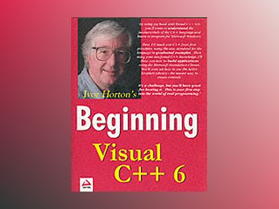 Beginning Visual C++ 6 av Ivor Horton