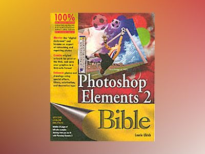 Photoshop Elements 2 Bible av Laurie Ann Ulrich