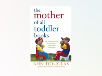 The Mother of All Toddler Books av Ann Douglas