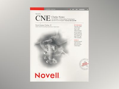 Novell's CNE Clarke Notes for Netware 5: NetworkingTechnologies and Service av David James Clarke: IV