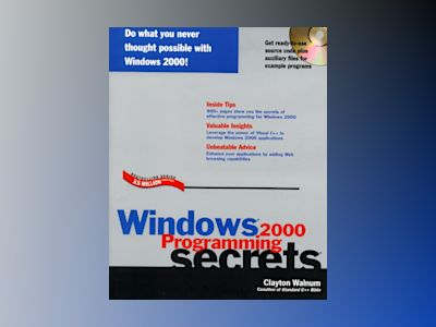 Windows 2000 Programming Secrets av Clayton Walnum