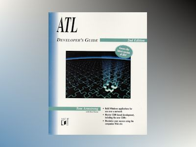 ATL Developer's Guide, 2nd Edition av Tom Armstrong