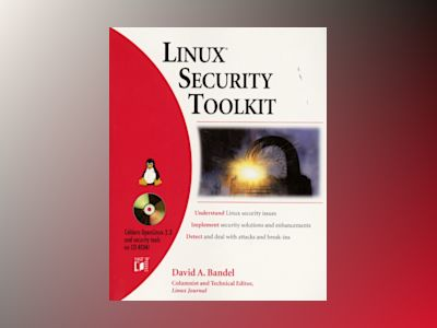 Linux Security Toolkit av David A. Bandel