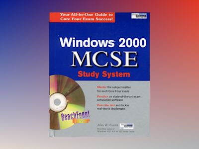 Windows? 2000 MCSE Study System av Alan R. Carter