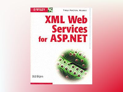 XML Web Services with ASP.NET av Bill Evjen