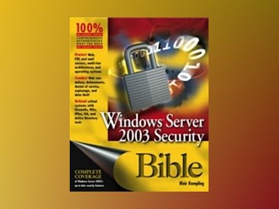 Windows Server 2003 Security Bible av Blair Rampling