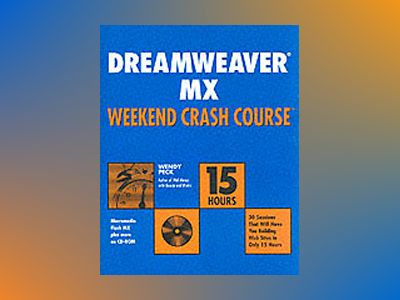 Dreamweaver MX Weekend Crash CourseTM av Wendy Peck