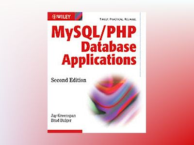 MySQL/PHP Database Applications, 2nd Edition av Brad Bulger