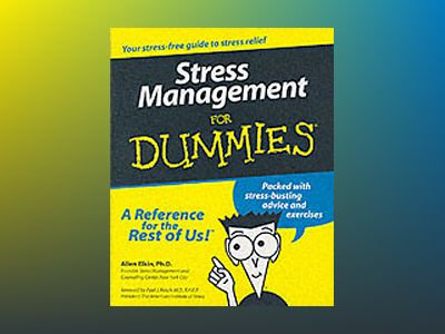 Stress Management For Dummies av Allen Elkin