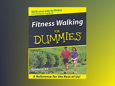 Fitness Walking For Dummies av Liz Neporent