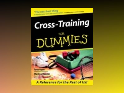 Cross-Training For Dummies av Tony Ryan