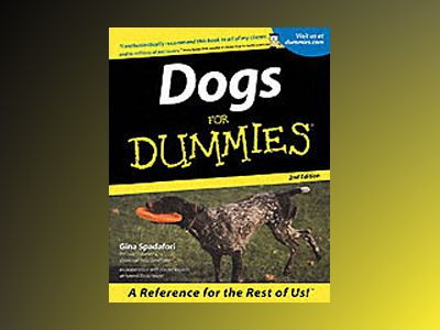 Dogs For Dummies, 2nd Edition av Gina Spadafori