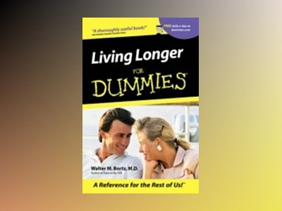 Living Longer For Dummies av Walter M. Bortz