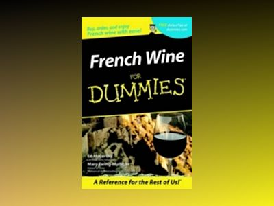 French Wine For Dummies av Ed McCarthy