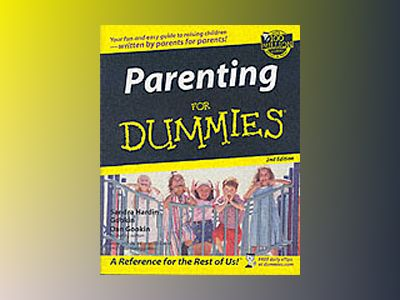 Parenting For Dummies?, 2nd Edition av Sandra Hardin Gookin
