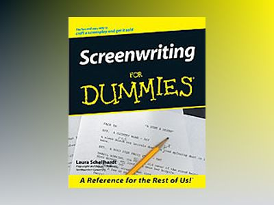 Screenwriting For Dummies av Laura Schellhardt