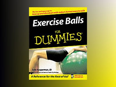 Exercise Balls For Dummies av LaReine Chabut