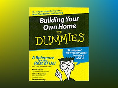 Building Your Own Home For Dummies av Kevin Daum