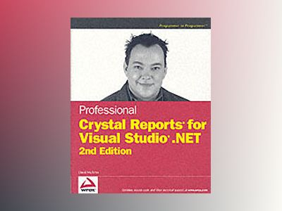 Professional Crystal Reports for Visual Studio .NET, 2nd Edition av David McAmis