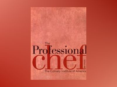 The Professional Chef, 8th Edition av Culinary Institute of America