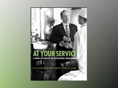 At Your Service: A Hands-On Guide to the Professional Dining Room av Culinary Institute of America