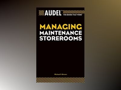 AudelTM Managing Maintenance Storerooms av Michael V. Brown