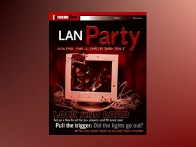 LAN Party: Hosting the Ultimate Frag Fest av William Steinmetz