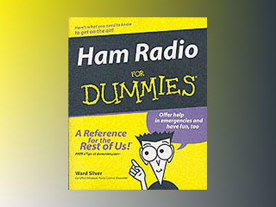 Ham Radio For Dummies av Ward Silver