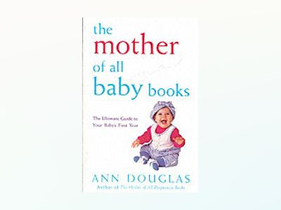 The Mother of All Baby Books av Ann Douglas