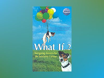What If...?: Intriguing Answers for the Insatiably Curious av Marshall Brain