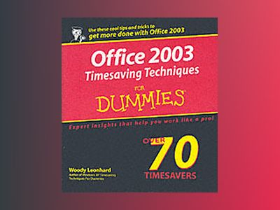 Office 2003 Timesaving Techniques For Dummies av Woody Leonhard