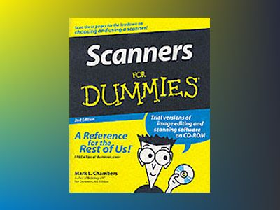 Scanners For Dummies, 2nd Edition av Mark L. Chambers