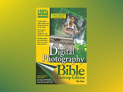 Digital Photography Bible, Desktop Edition av Dan Simon