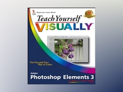 Teach Yourself VISUALLYTM Photoshop Elements 3 av Sherry Kinkoph