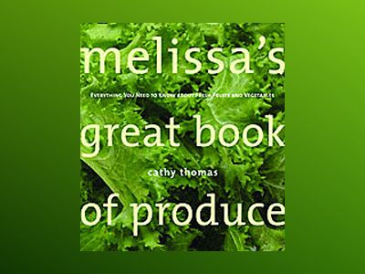 Melissa's Great Book of Produce: Everything You Need to Know about Fresh Fr av Cathy Thomas