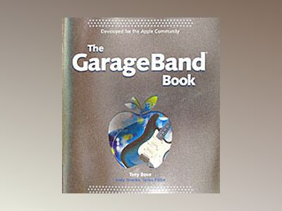 The GarageBandTM Book av Andy Ihnatko
