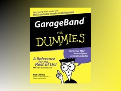 GarageBand For Dummies av Bob LeVitus