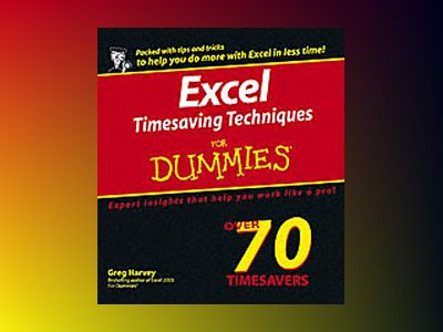 Excel Timesaving TechniquesTM For Dummies av Greg Harvey