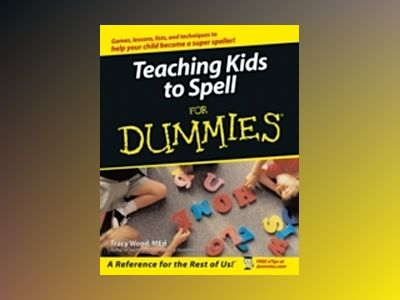 Teaching Kids to Spell For Dummies av Tracey Wood