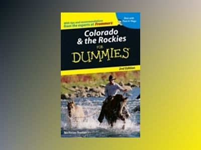 Colorado & the Rockies For Dummies, 2nd Edition av Nicholas Trotter