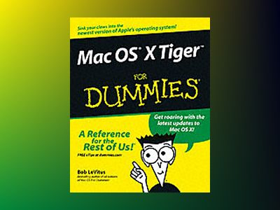 Mac OS X TigerTM For Dummies av Bob LeVitus