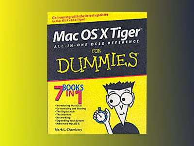 Mac OS X TigerTM All-in-One Desk Reference For Dummies av Mark L. Chambers