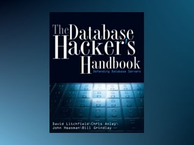 The Database Hacker's Handbook: Defending Database Servers av David Litchfield