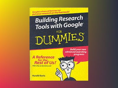 Building Research Tools with GoogleTM For Dummies av Harold Davis